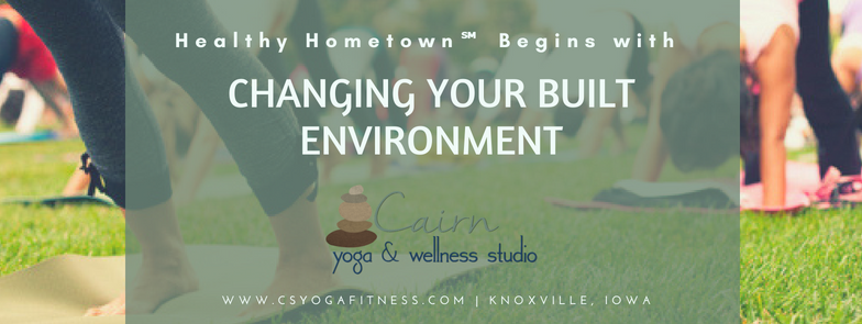 Healthy Hometown℠ Begins with Changing Your Built Environment